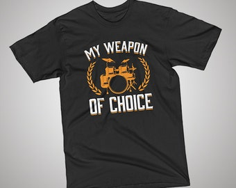 Drums Weapon of Choice T-Shirt