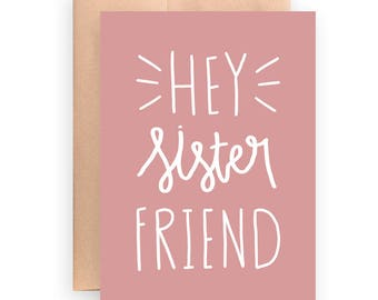Hey sister friend / 5x7 card / printable card / instant download / funny card / card for friend / card for sister / any occasion / hey girl