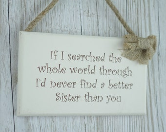 Shabby Chic Sister Plaque I'd Never Find A Better Sister Than You Gift F1637F