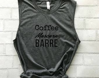 Barre Muscle Tank Shirt | Coffee Mascara Barre | FREE SHIPPING Barre Muscle Tee Workout Exercise Fitness Ballet | Womens Fitness Fashion