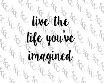 Reusable Stencil - Live the Life you've Imagined - Many Sizes to Choose from!