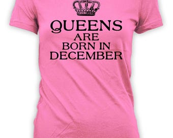 Personalized Birthday Shirt December Birthday Outfit Mom Gift Ideas Custom T Shirt Bday Present Queens Are Born In December Ladies Tee-BG305