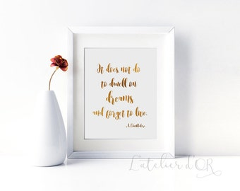 It does not do to dwell on dreams and forget to live - Gold Foil Print - Harry Potter - Albus Dumbledore Quote - Gift Idea - Wall Art