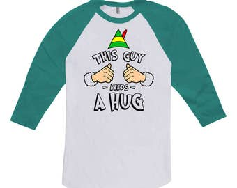 Funny Elf Shirt This Guy Needs A Hug Christmas Gifts For Dad Holiday Party T Shirt Xmas Clothes Elf Clothing 3/4 Sleeve Raglan Tee TGW-621