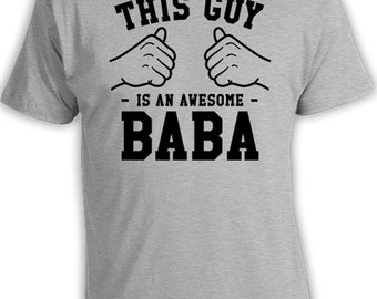 This Guy Is An Awesome Baba Shirt Daddy Gift Ideas For Him Fathers Day T Shirt Presents For Dad TShirt Father Clothes Mens Tee TGW-314