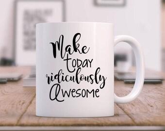 custom coffee mug | make today awesome | Inspiration mug | coffee mug | gift for her | mug | novelty gift