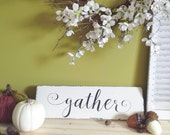 Gather Sign Wood, Gather Wood Sign, Large Gather Sign, Wood Gather Sign, Gather Wooden Sign, White Gather Sign