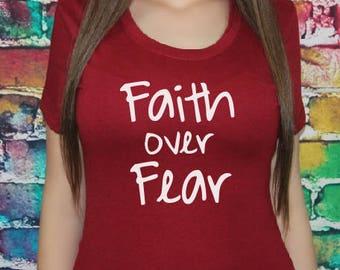 SALE Faith over Fear T-shirt- Women's shirt, Christian Shirt, Gift, Faith Over Fear, shirt, fitted tee.