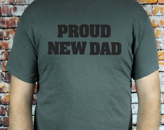 Flash Sale Proud New Dad tee- New Dad shirt, Gift for a new dad, Pregnancy announcement, Men's Shirt, Gift For Him.
