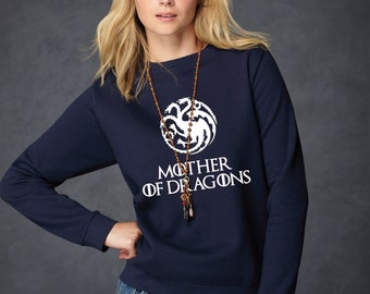 Mother of Dragons Sweater - Game of Thrones Shirt - Khaleesi Daenerys Targaryen High Quality Soft Crewneck Pullover Sweatshirt