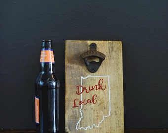 Drink Local Bottle Opener ANY STATE
