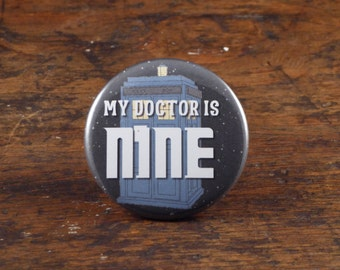 """My Doctor Is Nine - Doctor Who 2.25"""" pinback button"""