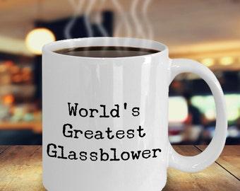 World's Greatest Glassblower Coffee Mug Gift for Glassblowing Artists - Gifts for Glassblowers - Glassblower Gifts