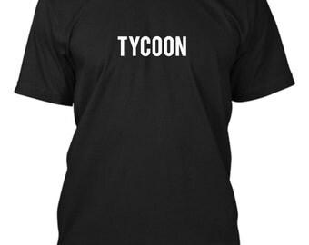 TYCOON. Ships in 1-2 days. Tshirt. Shirt. BebasBaBebas.