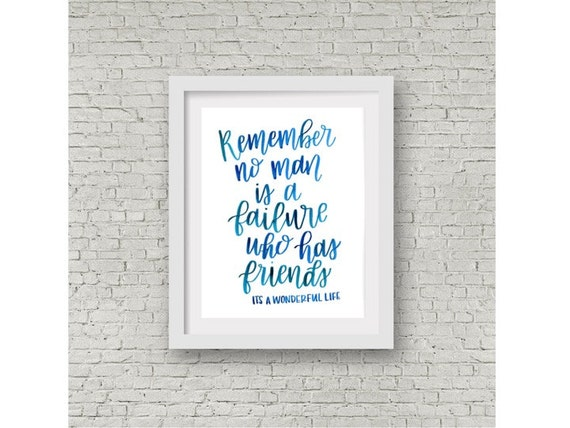 Its A Wonderful Life Quote / Remember No Man Is A Failure