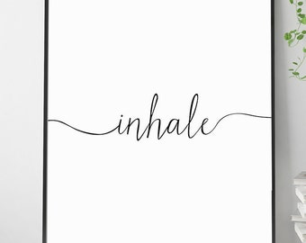 Inhale exhale print, Inhale Quote Print, Wall Art Poster Print with Instant Printable Digital Download