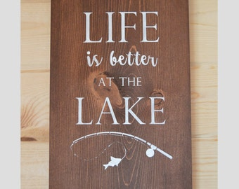 Life Is Better At The Lake Wood Sign Home Decor Fishing Sign Outdoorsman Gift