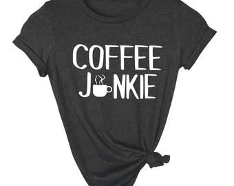 Coffee Junkie Shirt - Coffee Shirt- Coffee Tee - Shirt For Coffee Lover- Brunch Shirt - Coffee Drinker Shirt - Gift For Coffee Drinker
