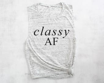 Classy AF muscle tank top, fun exercise tank top, workout shirt, summer muscle tank