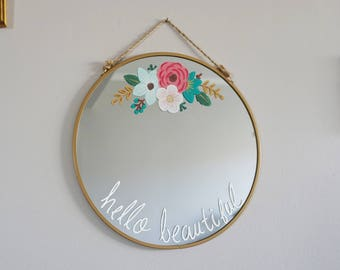 Hello Beautiful quote Round Mirror, hand painted mirror, feature wall gallery wall art eclectic mirror, rifle paper inspired style flowers