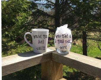 Motivational wine glass and coffee mug set; you've got this-coffee mug; you gave it a good shot-wine glass; glassware set