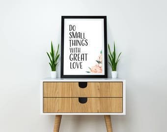 Do Small Things With Great Love | 8x10 Wall Art | Instant Download | Printable Wall Art