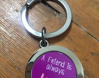 """Key Ring """"A Friend is always Loyal"""""""
