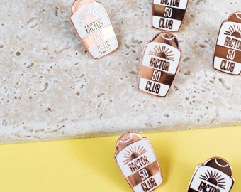 Factor 50 Club pin - enamel pin - lapel pin - summer pin - summer gift - funny pin - pin game - Sunscreen Pin - Sun Pin - Rose Gold Pin