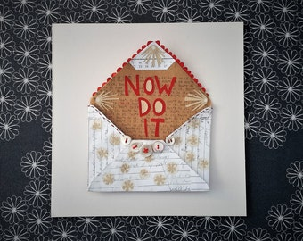 Paper Assemblage, Encouraging Quote, Mixed Media Envelope, Red Typography, Now Do It Art