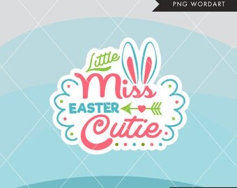 EASTER word Art lettering. Little Miss Easter Cutie, monogram, embroidery, apparel, cutting, stickers, applique, printables, easter, spring