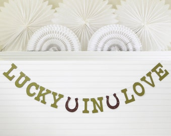 Lucky In Love Banner - 5 inch letters with horseshoe - Western Wedding Banner Bridal Shower Decoration Wedding Sign Lucky Horseshoe Banner