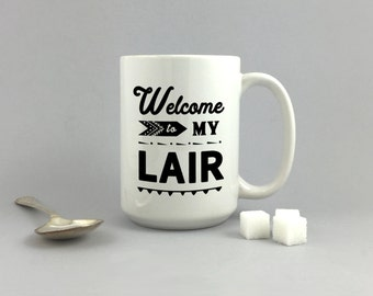 Welcome to my Lair, funny mug, housewarming gift, ceramic mug,father's day gift, coffee lover's gift