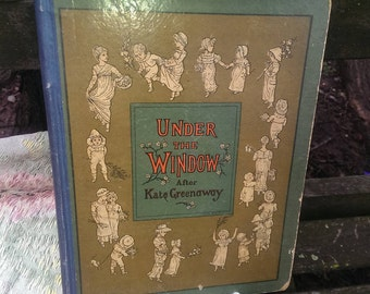 Under the Window Pictures and Rhymes for Children after Kate Greenaway 1800s
