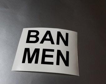 Ban Men Vinyl Decal