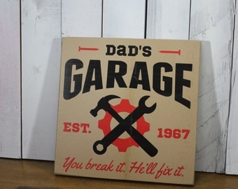 Dad's Garage Sign/You break it/He'll Fix it/Fathers Day Gift/Gift/Gift for Him/Garage Decor/Gara