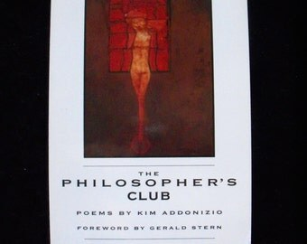 The Philosopher's Club--poems by Kim Addonizio