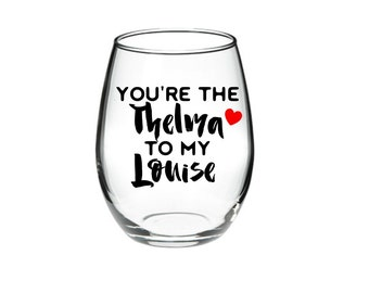 Best Friend Wine Glass Set - Best Friend Wine Glass - Thelma and Louise Galentine's Day  stemless wine glass