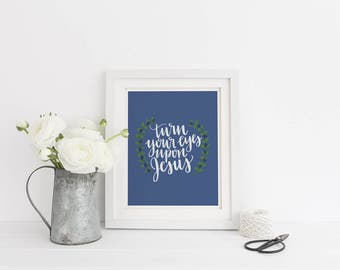 Turn Your Eyes Upon Jesus Print