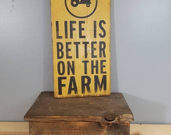 Life is Better on the Farm, circle with tractor, hand painted, distressed, rustic wooden sign.