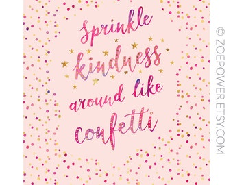 Sprinkle kindness around like confetti - positive quote printable art - blush pink & gold - kindness quote printable download