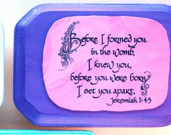 Biblical Plaque. Before I formed you in the womb, I knew you, before you were born I set you apart. Jeremiah 1:4-5.  Religious Christian Art