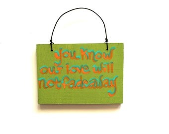 Grateful Dead Christmas Ornament - Not Fade Away Song Lyric Art - You Know Our Love Will Not Fade Away - Small Sign - Decoration