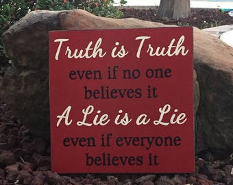 "Truth is Truth...A Lie is a Lie Inspirational Sign - 14"" x 14"" SignsbyDenise"