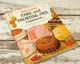 Betty Crocker's Cake and Frosting Mix Cookbook 1966