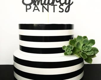 Smarty pants cake topper- Graduation cake topper