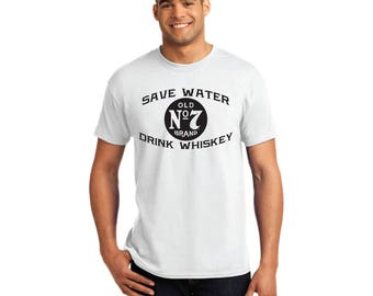 Save Water Drink Whiskey Shirt - T-Shirt. Mens Tee. Black, White, Grey. Old No. 7