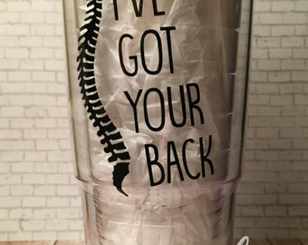 Customized Chiropractor Tervis Tumbler/ I've Got Your Back
