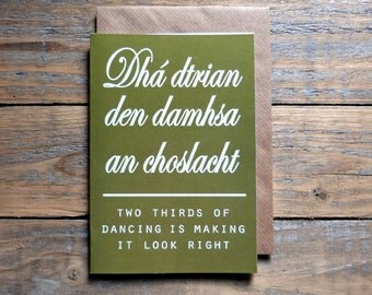 Old Irish saying card - Dhá dtrian den damhsa  an chosúlacht, Gaeilge - made in the west of Ireland - lifestyle card, sf1