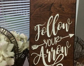 Signs, Wooden Signs, Follow Your Arrow Sign, Arrow, Rustic Decor, Nursery Sign, Kids Room, Wall Decor, Inspirational Sign