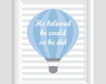 Quote Print, He Believed He Could So He Did, Home Wall Decor, Nursery Decor, Printable Wall Decor, Hot Air Balloon 11x14, 8X10